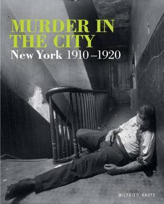Murder in the City - New York 1910-1920