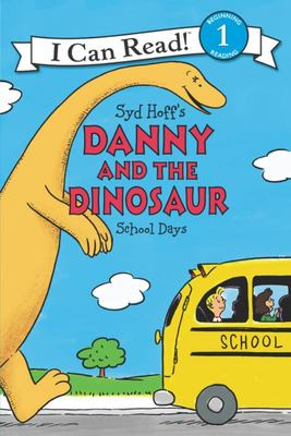 School Days (Danny and the Dinosaur: I Can Read Level 1)