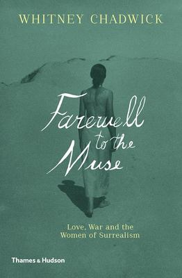The Militant Muse: Love, War and the Women of Surrealism