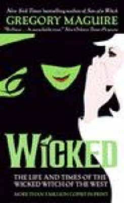 Wicked: The Life and Times of the Wicked Witch of the West (The Wicked Years #1)