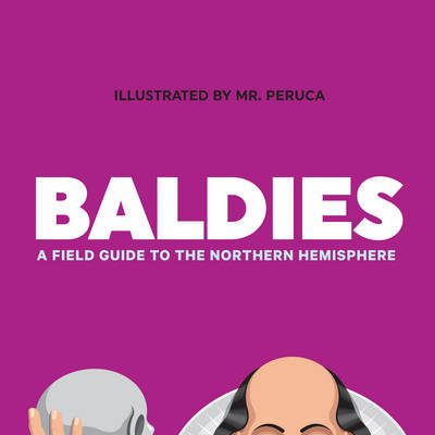 Baldies A Field Guide to the Northern Hemisphere