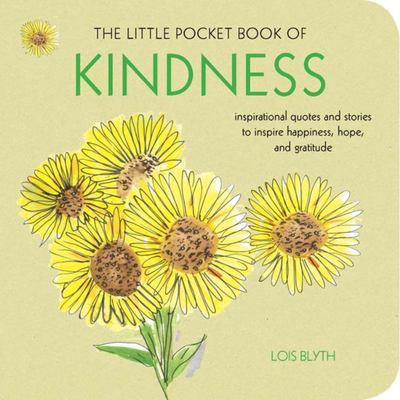 The Little Pocket Book of Kindness: Inspirational Quotes and Stories to Inspire Happiness, Hope, and Gratitude