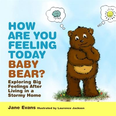 How are You Feeling Today Baby Bear?: A Domestic Violence Storybook