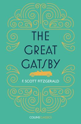 The Great Gatsby: Collins Classics