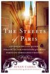 The Streets of Paris A Guide to the City of Light Following in the Footsteps of Famous Parisians Throughout History