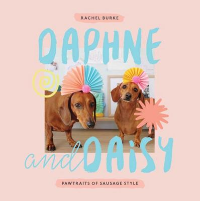 Daphne and Daisy: Pawtraits of Sausage Style