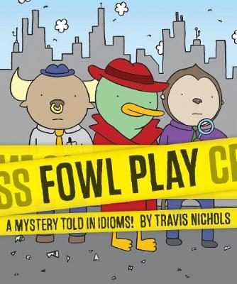 Fowl Play : A Mystery Told in Idioms!