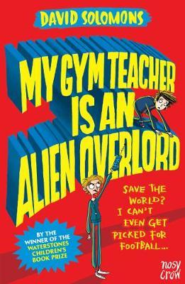 My Gym Teacher is an Alien Overlord (My Brother is a Superhero #2)