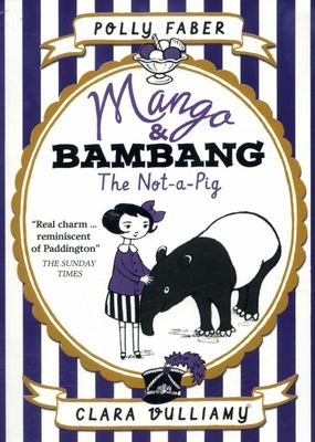The Not-a-Pig (Mango & Bambang #1 PB)