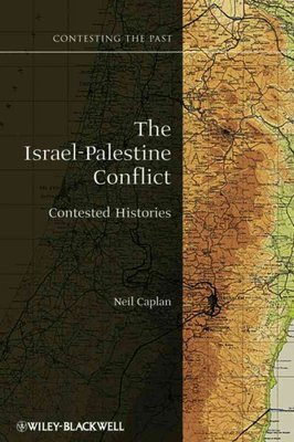 The Israel-Palestine Conflict : Contested Histories