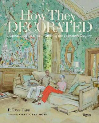 How They Decorated : Inspiration from Great Women of the Twentieth Century
