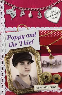 Poppy and the Thief (Our Australian Girl - Poppy #3)