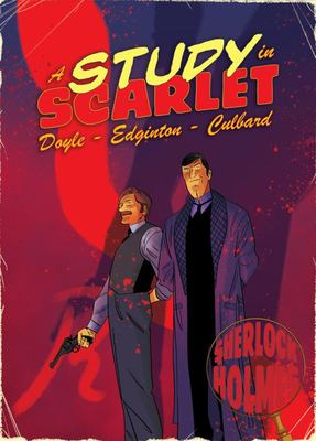 A Study in Scarlet: A Sherlock Holmes Graphic Novel