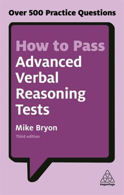 How to Pass Advanced Verbal Reasoning Tests: Over 500 Practice Questions