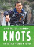 Knots (Bear Grylls: Survival Skills Handbook)