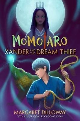 Momotaro: Xander And The Dream Thief: Xander and the Dream Thief