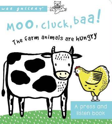 Moo, Cluck, Baa!: The Farm Animals are Hungry