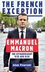 The French Exception: Emmanuel Macron - The Extraordinary Rise and Risk
