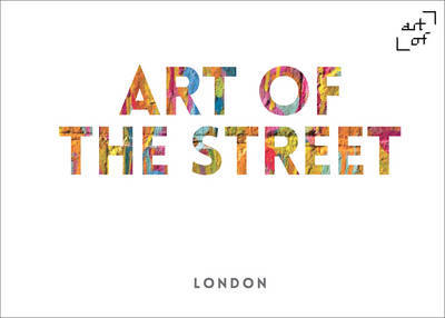Art of the Street: London: Book 1
