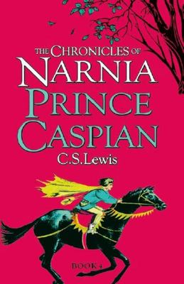 Prince Caspian (Chronicles of Narnia #4)