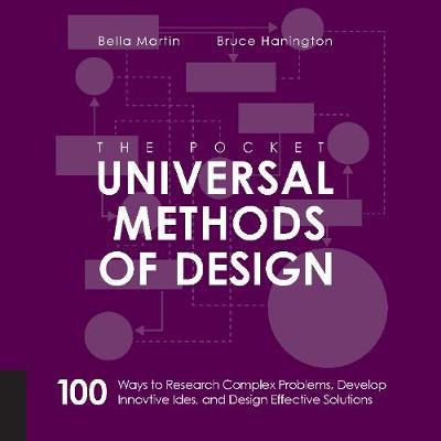 The Pocket Universal Methods of Design - 100 Ways to Research Complex Problems, Develop Innovative Ideas, and Design Effective Solutions