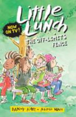 The Off-Limits Fence (Little Lunch #6)
