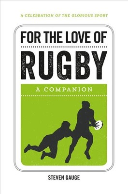 For the Love of Rugby : A Companion