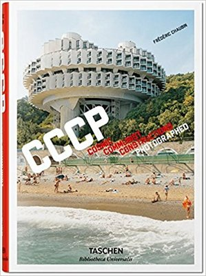 CCCP :Cosmic Communist Constructions Photographed