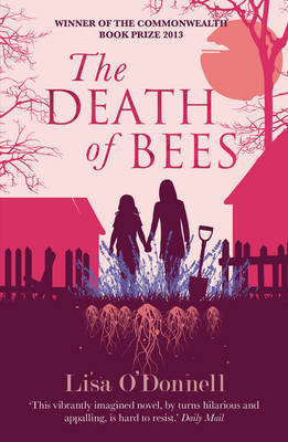 The Death of Bees (Commonwealth Book Prize Winner 2013)