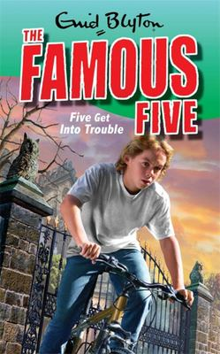 Five Get into Trouble ; bk 8