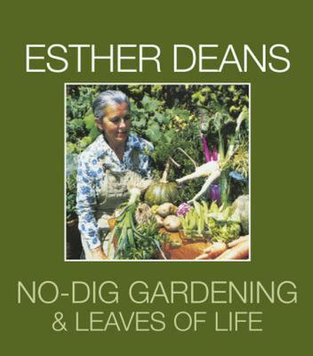 Esther Deans No-Dig Gardening and Leaves of Life