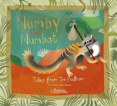 Numby the Numbat: Tales from Tim Faulkner (PB)