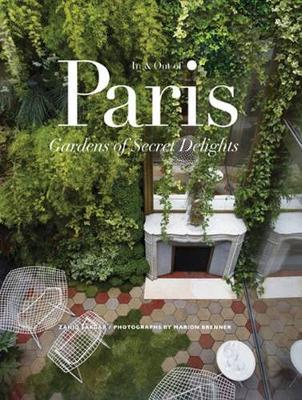 In and Out of Paris: Gardens of Secret Delights