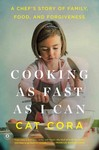 Cooking As Fast As I Can : A Chef's Story of Family, Food, and Forgiveness