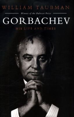 Gorbachev His Life and Times