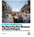 Magnum's Italy: From Henri Cartier-Bresson to Paolo Pellegrin