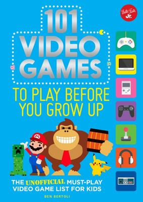 101 Video Games to Play Before You Grow UpThe unofficial must-play video game list for kids
