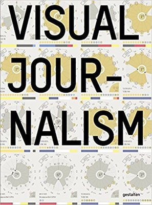 Visual Journalism - Infographics from the World's Best Newsrooms and Designers