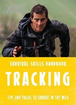 Tracking (Bear Grylls: Survival Skills Handbook)