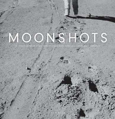 Moonshots 50 Years of NASA Space Exploration Seen through Hasselblad Cameras