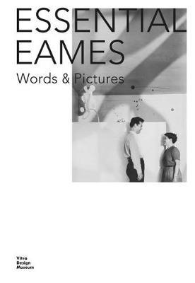 Essential Eames - Word and Pictures