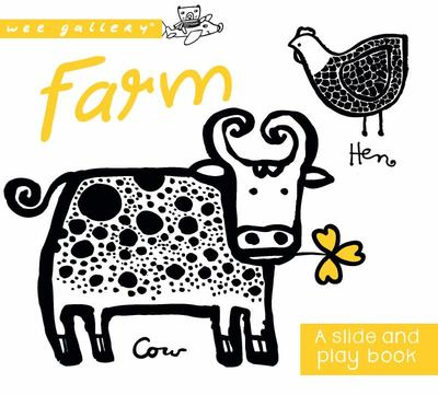 Farm: A Slide & Play Book (Wee Gallery)