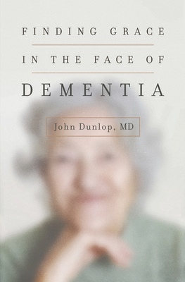 Finding Grace in the Face of Dementia: Experiencing Dementia
