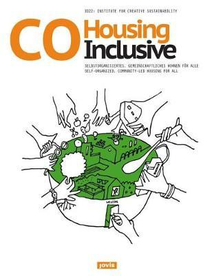 Cohousing Inclusive - Self-Organized, Community-Led Housing for All