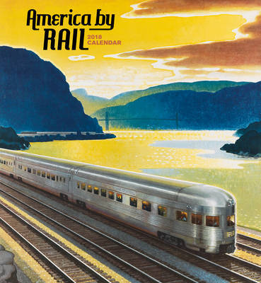 America by Rail 2018 Wall Calendar