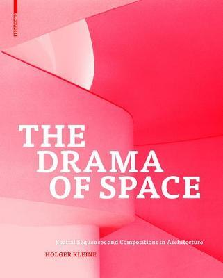 The Drama of Space - Spatial Sequences and Compositions in Architecture