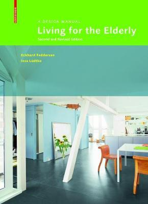 Living for the Elderly: A Design Manual Second and Revised Edition [PB]