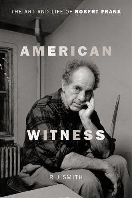 American Witness - The Art and Life of Robert Frank