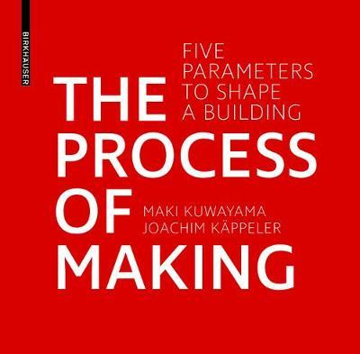Process of Making - Five parameters to shape buildings