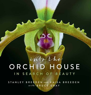 Into the Orchid House: in Search of Beauty